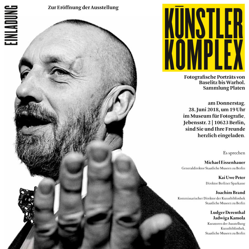 Künstler Komplex Fotografische Porträts von Baselitz bis Warhol Sammlung Platen 29. Juni – 7. Oktober 2018